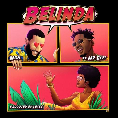 Moh - Belinda ft. Mr Eazi (Official Video)