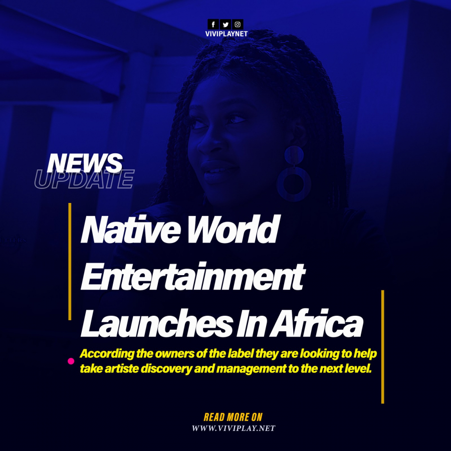 Native World Entertainment Launches In Africa