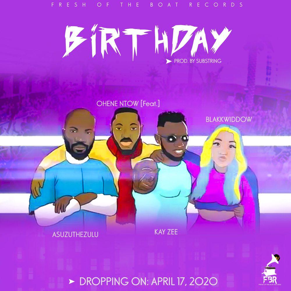 OheneNtow - Birthday feat. Kayzee x Asuzu the zulu x Blakkwiddow (Offcial Video)