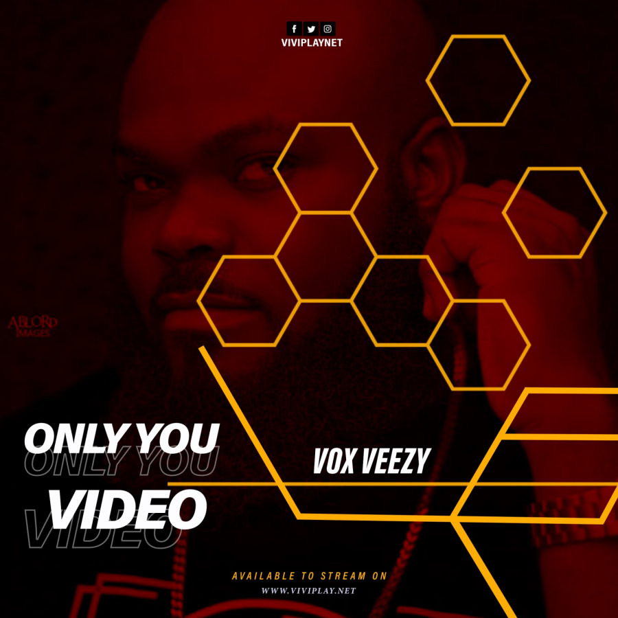 Vox Veezy — Only You (Official Music Video) Dir. By Nii Xowah