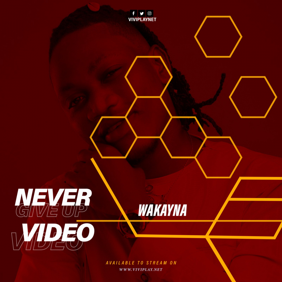 Wakayna — Never Give Up (Viral Video) Dir. By Yao Mens