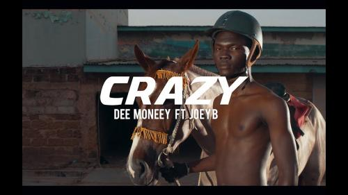Dee Moneey - Crazy ft Joey B (Official Video)