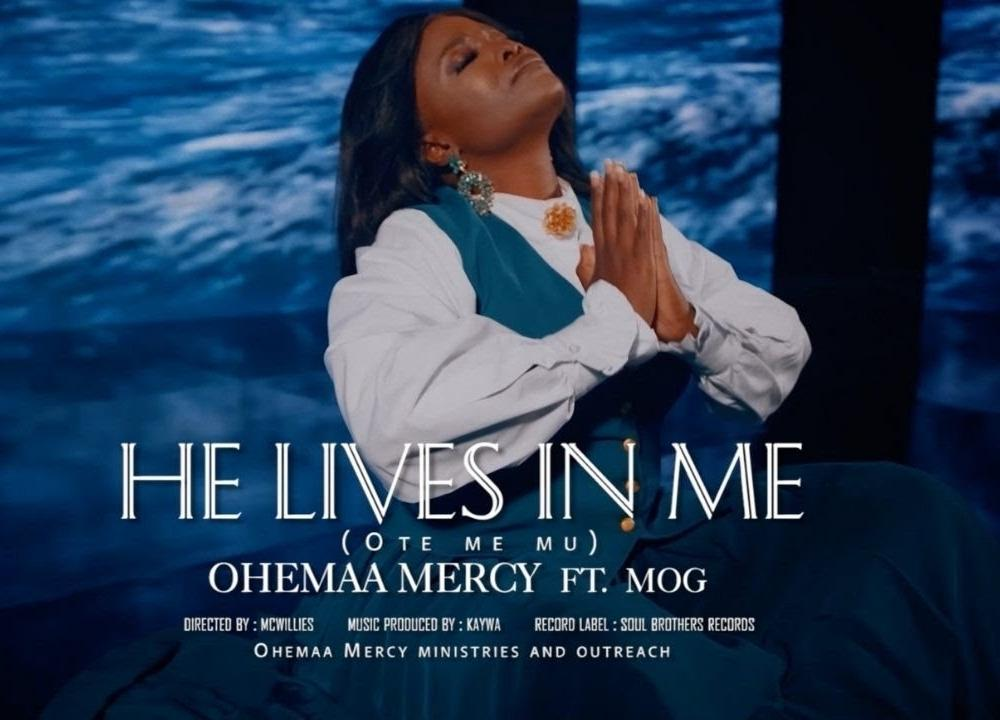 Ohemaa Mercy - OTE ME MU (He Lives In Me) ft. MOG (Official Video)