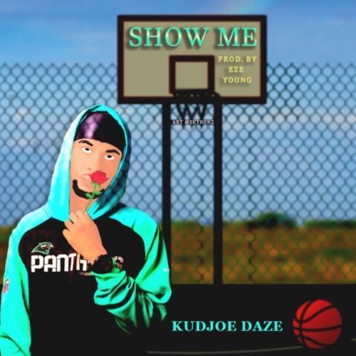 Kudjoe Daze - Show Me (Official Video)