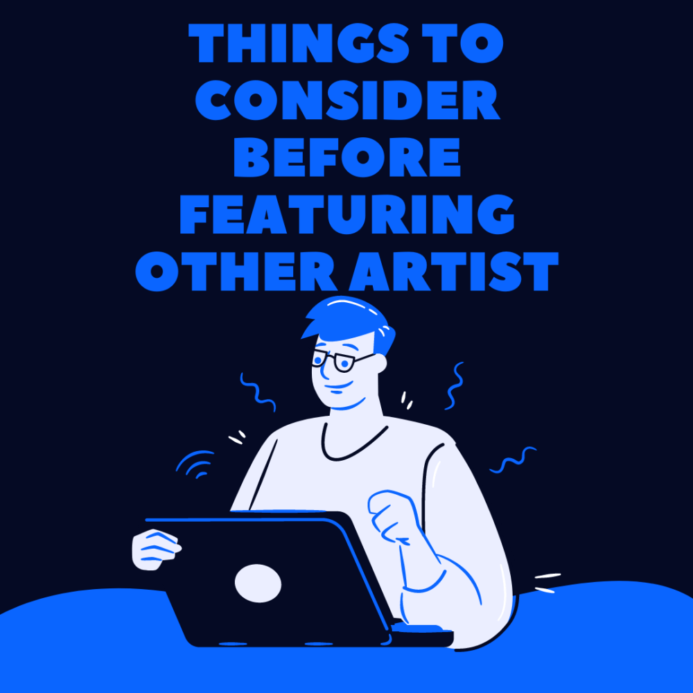 Things to Consider Before Featuring Other Artists - MrrrDaisy