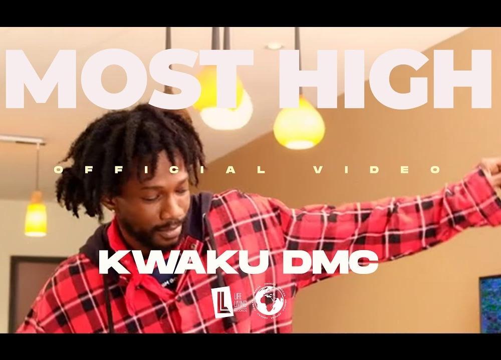 Kwaku DMC - MOST HIGH (Official Video)
